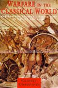 Warfare in the Classical World War & the Ancient Civilisations of Greece & Rome