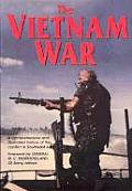 Vietnam War The Illustrated History of the Conflict in Southeast Asia