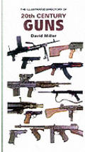 Illustrated Directory of 20TH Century Guns Cover