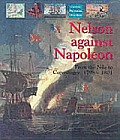Nelson Against Napoleon From The Nile To Copenhagen 1798 1801