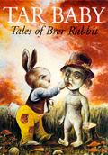 Tar Baby Tales Of Brer Rabbit
