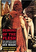 Demons of the Flesh The Complete Guide to Left Hand Path