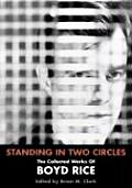 Standing in Two Circles The Collected Works of Boyd Rice