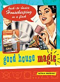 Good House Magic Back To Basics Housek