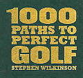 1000 Paths To Great Golf
