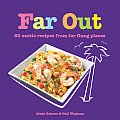 Far Out 60 Exotic Recipes from Far Flung Places