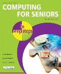 Computing for Seniors in Easy Steps: For the Over 50s (In Easy Steps)