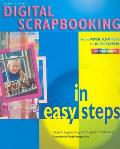Digital Scrapbooking in Easy Steps (In Easy Steps)