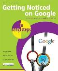 Getting Noticed on Google in Easy Steps (In Easy Steps)