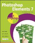 Photoshop Elements 7 in Easy Steps: For Windows and Mac (In Easy Steps)