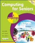 Computing for Seniors in Easy Steps: Updated for Windows 7 (In Easy Steps)