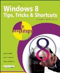Windows 8 Tips, Tricks & Shortcuts in Easy Steps (In Easy Steps)