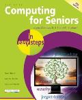 Computing for Seniors in Easy Steps: Covers Windows 8 and Office 2013 (In Easy Steps)
