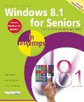 Windows 8.1 for Seniors in Easy Steps (In Easy Steps)