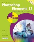 Photoshop Elements 12 in Easy Steps (In Easy Steps)