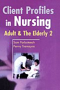 Client Profiles in Nursing: Adult and the Elderly 2