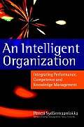 Intelligent Organization Integrating Performance Competence & Knowledge Management