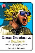 Dream Merchants & Howboys: Mavericks, Nutters and the Road to Business Success
