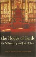 The House of Lords - Its Parliamentary and Judicial Roles