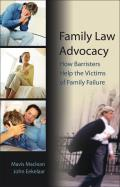 Family Law Advocacy - How Barristers help the Victims of Family Failure