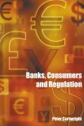 Banks, Consumers and Regulation