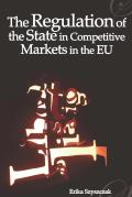 The Regulation of the State in Competitive Markets in the Eu