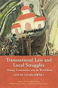 Transnational Law and Local Struggles - Mining Communities and the World Bank