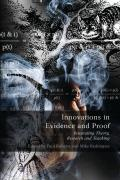 Innovations in Evidence and Proof - Integrating Theory, Research and Teaching