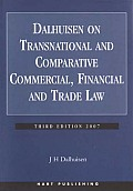 Dalhuisen on Transnational and Comparative Commercial, Financial and Trade Law: Third Edition 2007