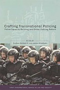 Crafting Transnational Policing - Police Capacity-Building and Global Policing Reform