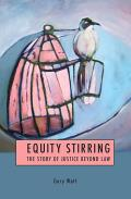 Equity Stirring - The Story of Justice Beyond Law