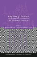 Regulating Deviance - The Redirection of Criminalisation and the Futures of Criminal Law