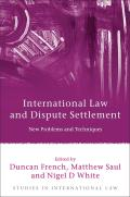 International Law and Dispute Settlement - New Problems and Techniques