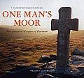 One Mans Moor an Exploration of Dartmoor