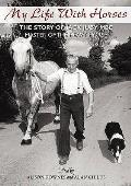 My Life With Horses: the Story of Jack Juby Mbe Master of the Heavy Horse