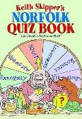 Keith Skipper's Norfolk Quiz Book: Cor Blast, I Didn't Know That