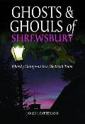 Ghosts and Ghouls of Shrewsbury