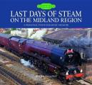 Last Days of Steam on the Midland Region