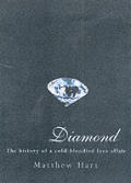 Diamond the History of a Cold Blooded Lo