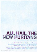 All Hail The New Puritans