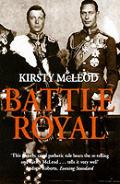 Battle Royal Edward VIII & George VI Brother Against Brother