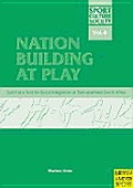 Nation Building at Play: Sport as a Tool for Social Integration in Post-Apartheid South Africa
