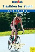 Triathlon for Youth: Training: A Healthy Introduction to Competition (Ironman Edition)