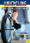 Unicycling First Steps First Tricks