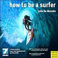 How to Be a Surfer