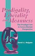 Prodigality, Liberality and Meanness