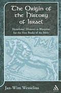 The Origin of the History of Israel: Herodotus's Histories as Blueprint for the First Books of the Bible