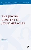 Jewish Context of Jesus' Miracles