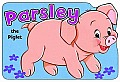 Parsley the Pig