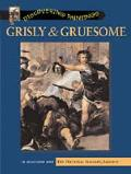 Grisley & Gruesome